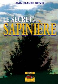Jean-Claude Grivel - Le Secret de la Sapinière