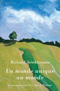Richard Aeschlimann - Un monde unique au monde