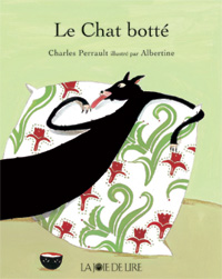 Charles Perrault, Albertine / Le chat botté