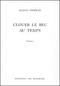 Jacques Herman - Clouer le bec au temps
