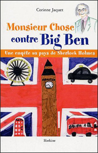 Corinne Jaquet, Monsieur Chose contre Big Ben