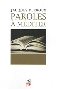 Jacques Perroux - Paroles à méditer