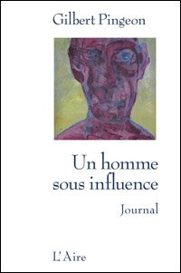 Gilbert Pingeon - Un homme sous influence