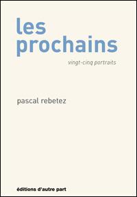 Les prochains, Pascal Rebetez